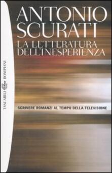 La letteratura dellinesperienza. Scrivere romanzi al tempo della televisione.pdf