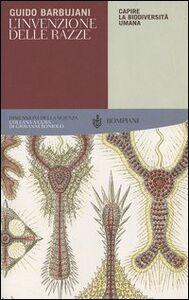Libro L' invenzione delle razze. Capire la biodiversità umana Guido Barbujani
