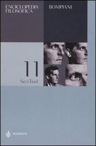 Enciclopedia filosofica. Vol. 11: Se-Teol.