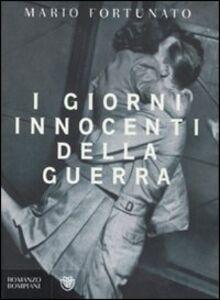Libro I giorni innocenti della guerra Mario Fortunato