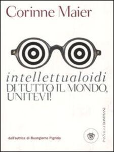 Libro Intellettualoidi di tutto il mondo, unitevi! Corinne Maier