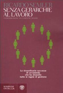 Senza gerarchie al lavoro - Ricardo Semler - copertina