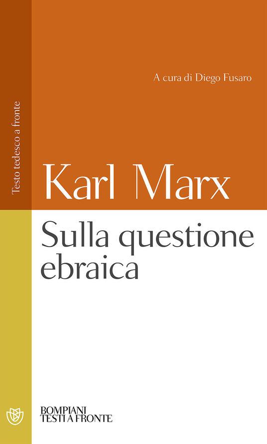 La questione ebraica. Testo tedesco a fronte - Karl Marx - copertina