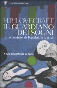 Il guardiano dei sogni. Le avventure di Randolph Carter.pdf
