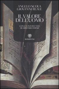 Libro Il valore dell'uomo Angelo Scola , Giovanni Reale