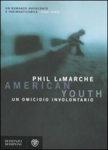 Secchiarapita.it American youth. Un omicidio involontario Image
