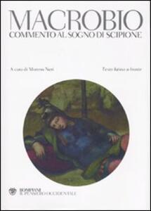 Macrobio. Commento al sogno di Scipione. Testo latino a fronte