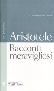 Libro Racconti meravigliosi. Testo greco a fronte Pseudo Aristotele
