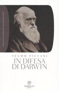 Libro In difesa di Darwin. Piccolo bestiario dell'antievoluzionismo all'italiana Telmo Pievani