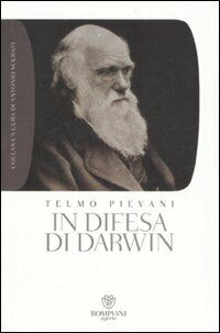 In difesa di Darwin. Piccolo bestiario dell'antievoluzionismo all'italiana