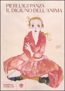 Foto Cover di Il digiuno dell'anima, Libro di Pierluigi Panza, edito da Bompiani