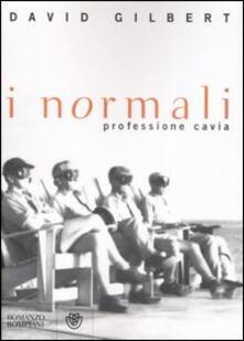 I normali. Professione cavia - David Gilbert - copertina