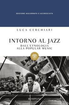 Intorno al jazz. Dalletnologia alla popular music.pdf