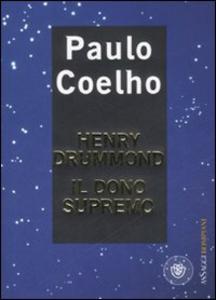Libro Henry Drummond. Il dono supremo Paulo Coelho