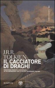 Foto Cover di Il cacciatore di draghi, Libro di John R. R. Tolkien, edito da Bompiani