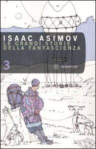 Libro Le grandi storie della fantascienza. Vol. 3