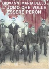 L' uomo che volle essere Perón