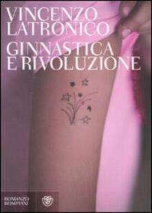 Ginnastica e rivoluzione - Vincenzo Latronico - copertina