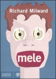 Foto Cover di Mele, Libro di Richard Milward, edito da Bompiani