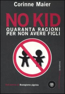 Libro No kid. Quaranta ragioni per non avere figli Corinne Maier