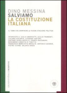 Libro Salviamo la Costituzione italiana. Il tema che dominerà la nuova stagione politica Dino Messina