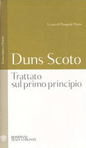 Libro Trattato sul primo principio. Testo latino a fronte Giovanni Duns Scoto