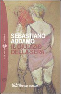 Libro Il giudizio della sera Sebastiano Addamo