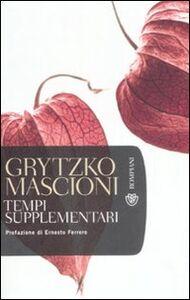 Foto Cover di Tempi supplementari, Libro di Grytzko Mascioni, edito da Bompiani