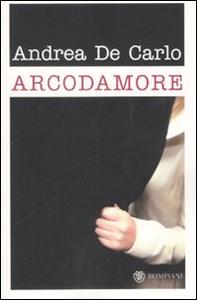 Libro Arcodamore Andrea De Carlo