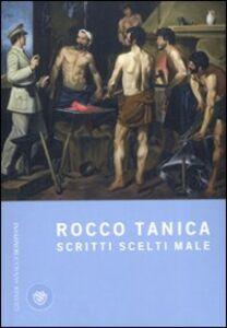Foto Cover di Scritti scelti male, Libro di Rocco Tanica, edito da Bompiani