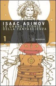 Le grandi storie della fantascienza. Vol. 1