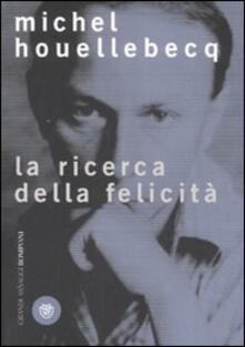 La ricerca della felicità - Michel Houellebecq - copertina