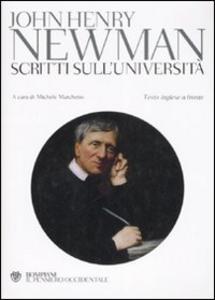 Libro Scritti sull'università. Testo inglese a fronte John Henry Newman