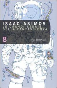 Libro Le grandi storie della fantasienza. Vol. 8