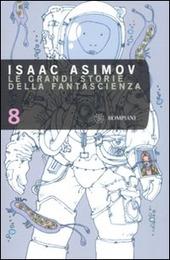 Le grandi storie della fantasienza. Vol. 8