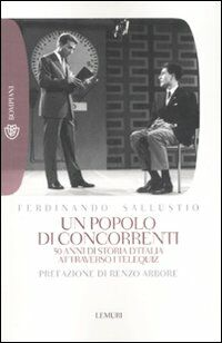 Un popolo di concorrenti. 50 anni di storia d'Italia attraverso i telequiz