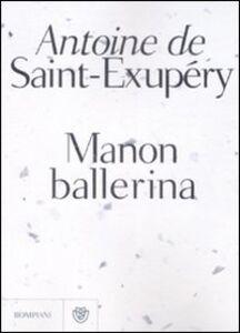 Libro Manon ballerina Antoine de Saint-Exupéry