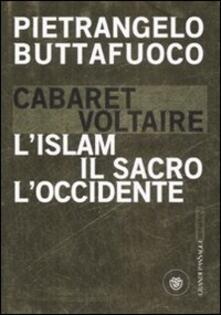 Promoartpalermo.it Cabaret Voltaire. L'Islam, il sacro, l'Occidente Image