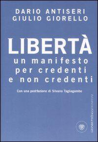 Libertà. Un manifesto per credenti e non credenti