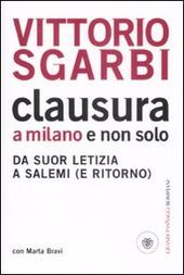 Clausura a Milano e non solo. Da suor Letizia a Salemi (e ritorno)