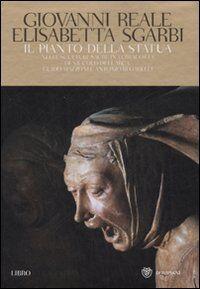 Il pianto della statua. Nella sculture sacre in terracotta di Niccolòdell'Arca, Guido Mazzoni e Antonio Begarelli. Ediz. illustrata. Con DVD