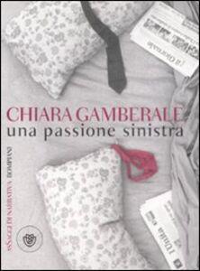 Foto Cover di Una passione sinistra, Libro di Chiara Gamberale, edito da Bompiani