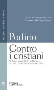 Contro i cristiani. Testo latino, greco e tedesco a fronte. Ediz. multilingue
