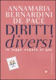 Diritti diversi. La legge negata ai gay - Annamaria Bernardini De Pace - copertina