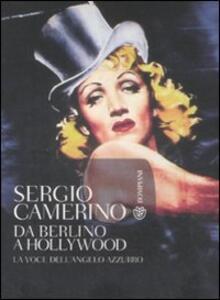 Da Berlino a Hollywood. La voce dell'angelo azzurro. Con CD Audio