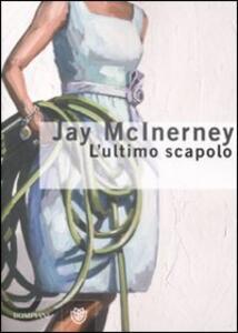 L' ultimo scapolo - Jay McInerney - copertina