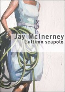 Libro L' ultimo scapolo Jay McInerney