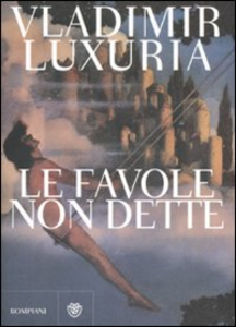 Libro Le favole non dette Vladimir Luxuria