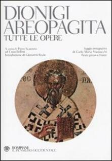 Tutte le opere. Testo greco a fronte - Dionigi Areopagita - copertina