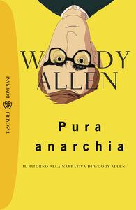 Libro Pura anarchia Woody Allen